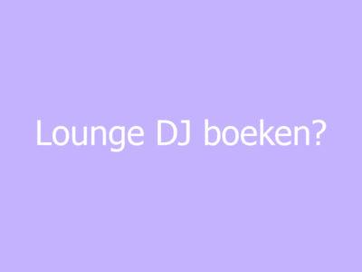 Lounge DJ boeken PAARS